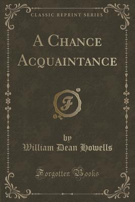 A Chance Acquaintance (Classic Reprint)