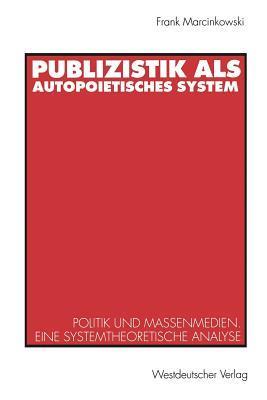 Publizistik Als Autopoietisches System