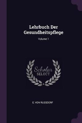 Lehrbuch Der Gesundheitspflege; Volume 1