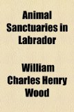 Animal Sanctuaries in Labrador