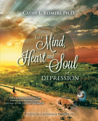 The Mind, Heart & Soul of Depression