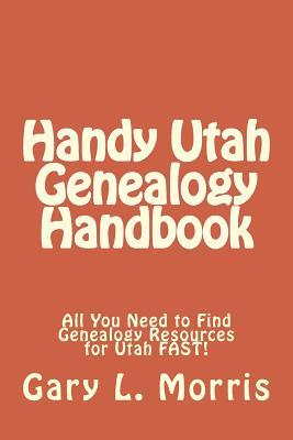 Handy Utah Genealogy Handbook