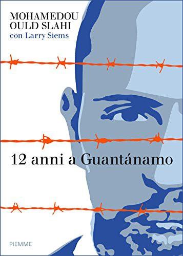 12 anni a Guantánam...