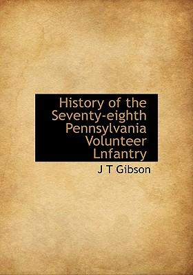 History of the Seventy-Eighth Pennsylvania Volunteer Lnfantry
