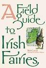 A Field Guide to Irish Fairies