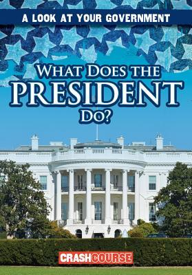 What Does the Presid...