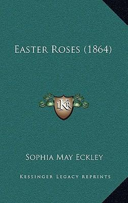 Easter Roses (1864)
