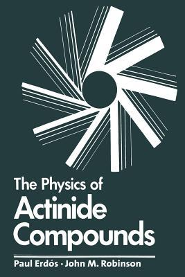 The Physics of Actinide Compounds
