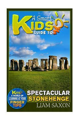 A Smart Kids Guide to Spectacular Stonehenge