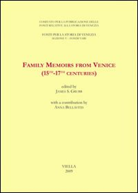 Family memoirs from Venice (15th-17th centuries). Ediz. italiana
