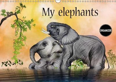 My elephants (Wall Calendar 2018 DIN A3 Landscape)