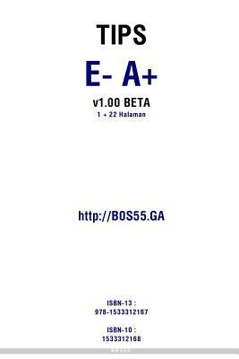 Tips E- A+