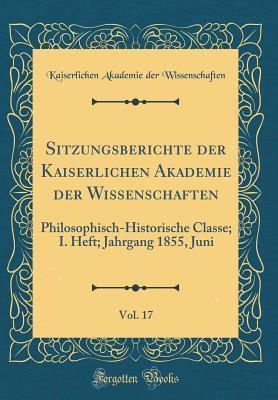 Sitzungsberichte der Kaiserlichen Akademie der Wissenschaften, Vol. 17