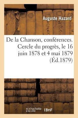 De la Chanson, Conferences. Cercle du Progres, le 16 Juin 1878 et 4 Mai 1879