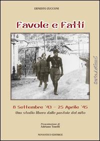 Favole e fatti. 8 settembre '43-25 aprile '45