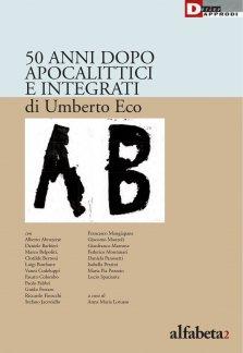 50 anni dopo Apocalittici e integrati di Umberto Eco