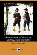 Adventures of a Colonist; Or, Godfrey Arabin the Settler (Dodo Press)