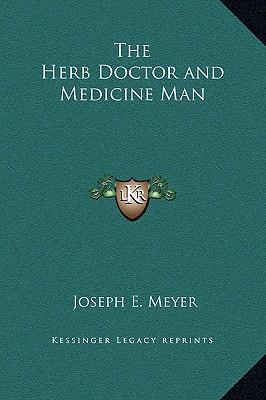 The Herb Doctor and Medicine Man