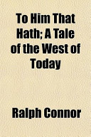 To Him That Hath; A Tale of the West of Today