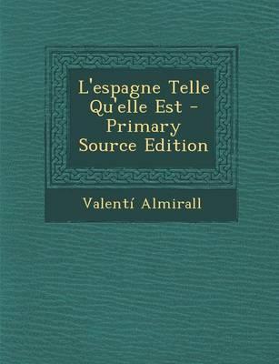 L'Espagne Telle Qu'elle Est - Primary Source Edition