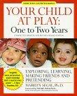 Your Child at Play - One to Two Years