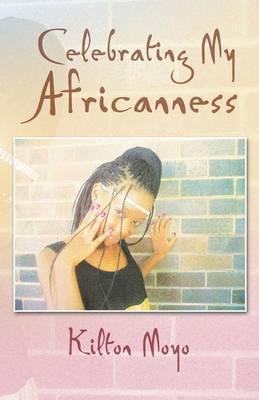 Celebrating My Africanness