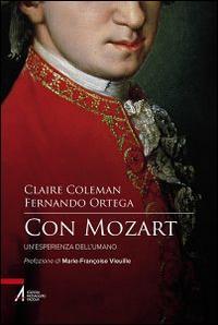 Con Mozart. Un'esperienza dell'umano