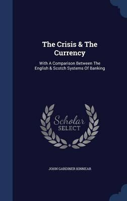 The Crisis & the Currency