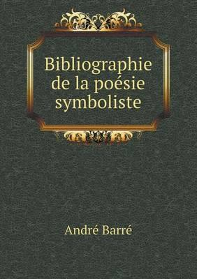 Bibliographie de La Poesie Symboliste