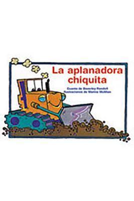 La Aplanadora Chiquita / the Little Bulldozer - Leveled Reader