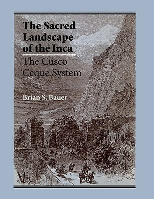 The Sacred Landscape of the Inca
