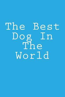 The Best Dog In The World