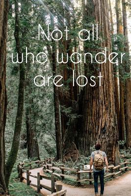 Not All Who Wander A...