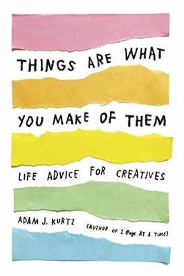 Things Are What You Make of Them