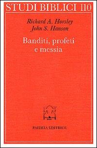 Banditi, profeti e messia