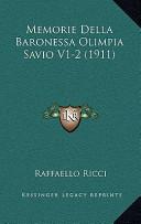 Memorie Della Baronessa Olimpia Savio V1-2 (1911)