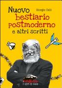 Nuovo bestiario postmoderno (e altri scritti)
