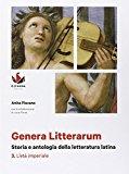 Genera litterarum: storia e antologia della letteratura latina - Vol. 3