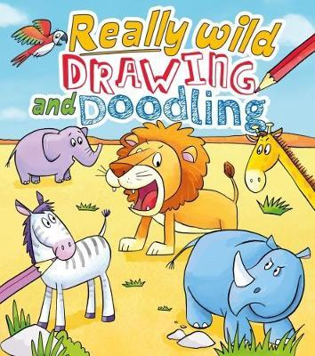 Really Wild Drawing and Doodling