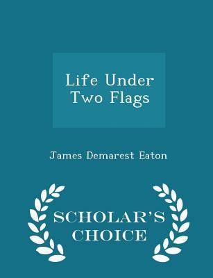 Life Under Two Flags - Scholar's Choice Edition