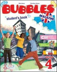 Bubbles magazine. Per la 4ª classe elementare. Con CD Audio. Con CD-ROM. Con espansione online