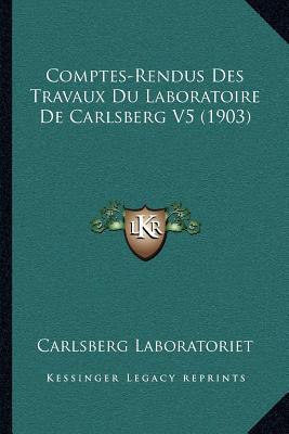 Comptes-Rendus Des Travaux Du Laboratoire de Carlsberg V5 (1903)