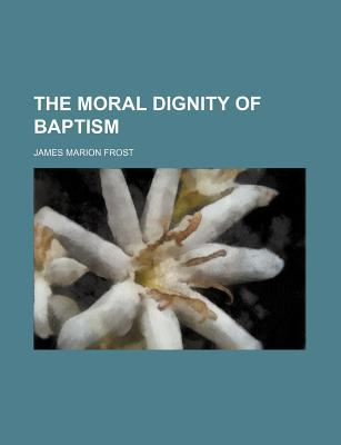 The Moral Dignity of Baptism