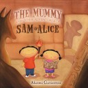 The mummy and other adventures of Sam and Alice
