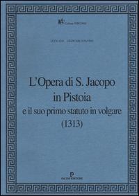 L'Opera di S. Jacopo in Pistoia e il suo primo statuto in volgare (1313)