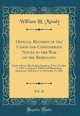 Official Records of the Union and Confederate Navies in the War of the Rebellion, Vol. 16
