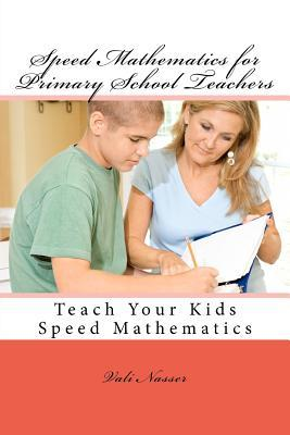 Speed Mathematics for Primary School Teachers