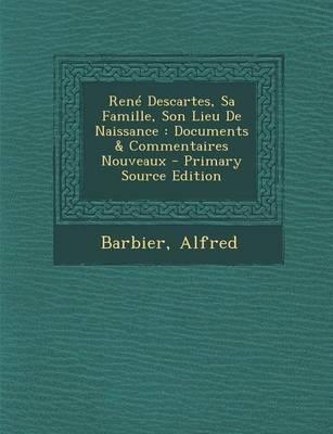 Rene Descartes, Sa Famille, Son Lieu de Naissance