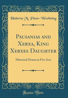 Pausanias and Xerxa, King Xerxes Daughter
