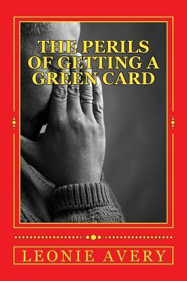 The Perils of Getting a Green Card